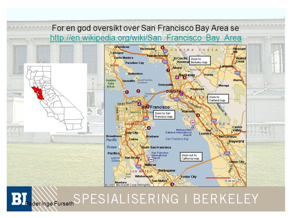 Peder Inge Furseth For en god oversikt over San Francisco Bay Area se http://en.wikipedia.org/wiki/San_Francisco_Bay_Area http://en.wikipedia.org/wiki