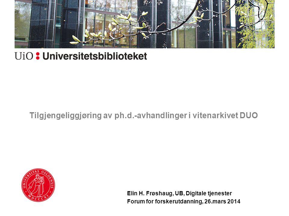 Avhandlinger i DUO Frivillig Forfatter har opphavsretten Regnes ikke som publisering Tilgjengeliggjøring