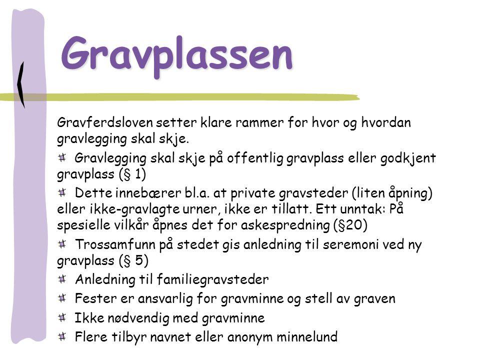 Stortingets forlik om forholdet mellom Den norske kirke og staten i 2008 Gravferdsforvaltning Dagens lovgivning på området videreføres.