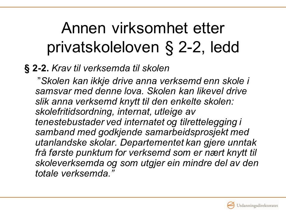 Annen virksomhet etter privatskoleloven § 2-2, ledd § 2-2.