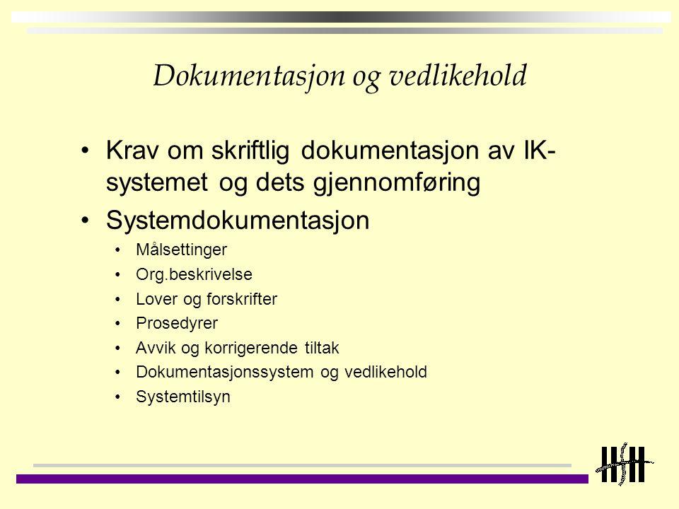 Dokumentasjon og vedlikehold Krav om skriftlig dokumentasjon av IK- systemet og dets gjennomføring Systemdokumentasjon Målsettinger Org.beskrivelse Lo
