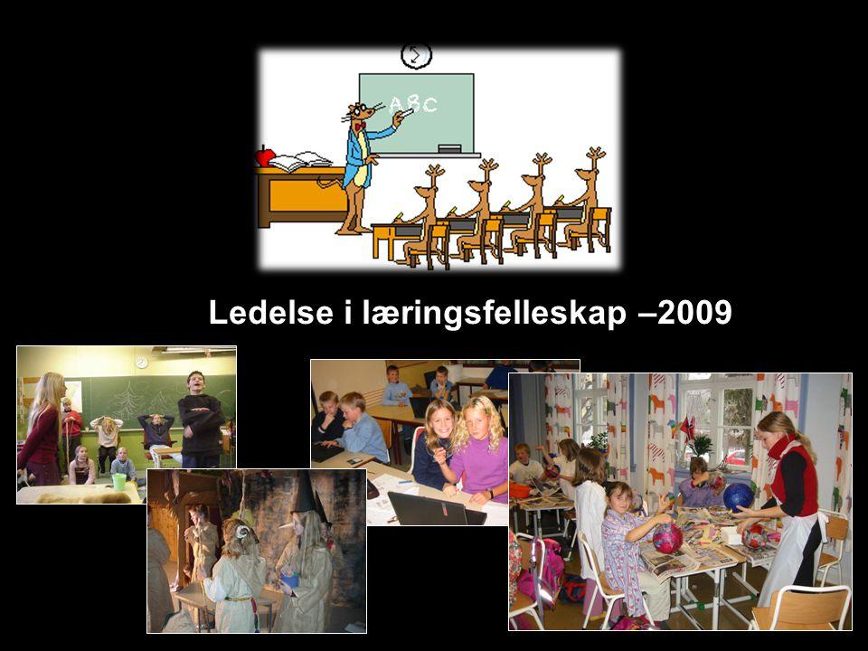 Ledelse i læringsfelleskap –2009
