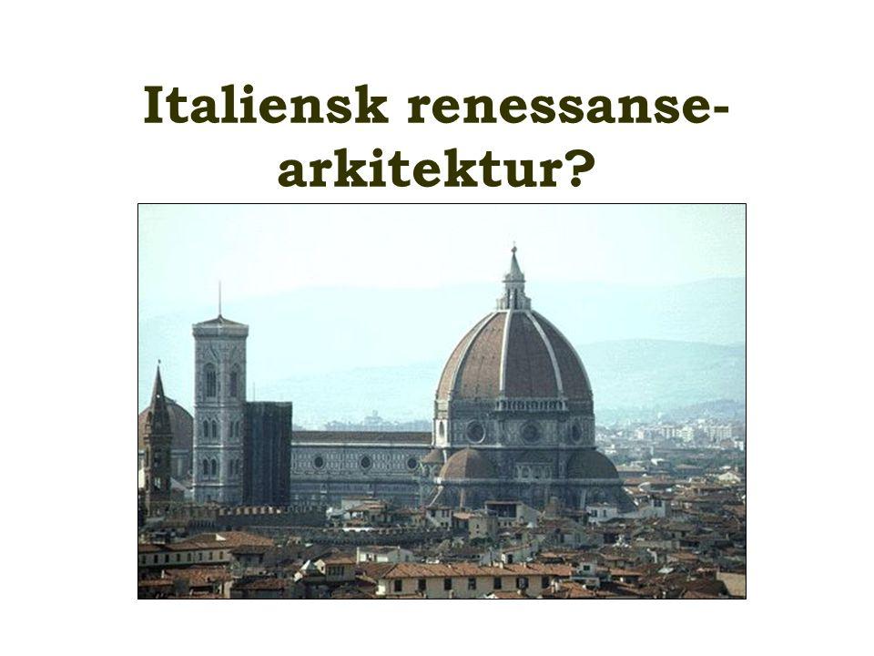 Italiensk renessanse- arkitektur?