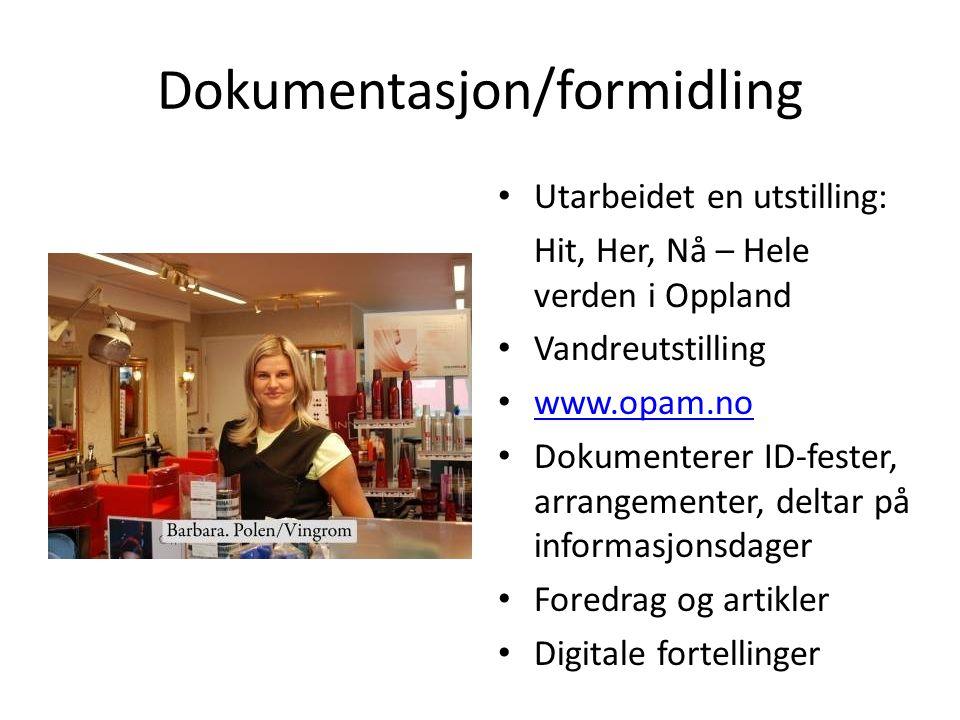 Dokumentasjon/formidling Utarbeidet en utstilling: Hit, Her, Nå – Hele verden i Oppland Vandreutstilling www.opam.no Dokumenterer ID-fester, arrangeme