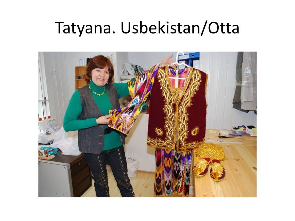 Tatyana. Usbekistan/Otta