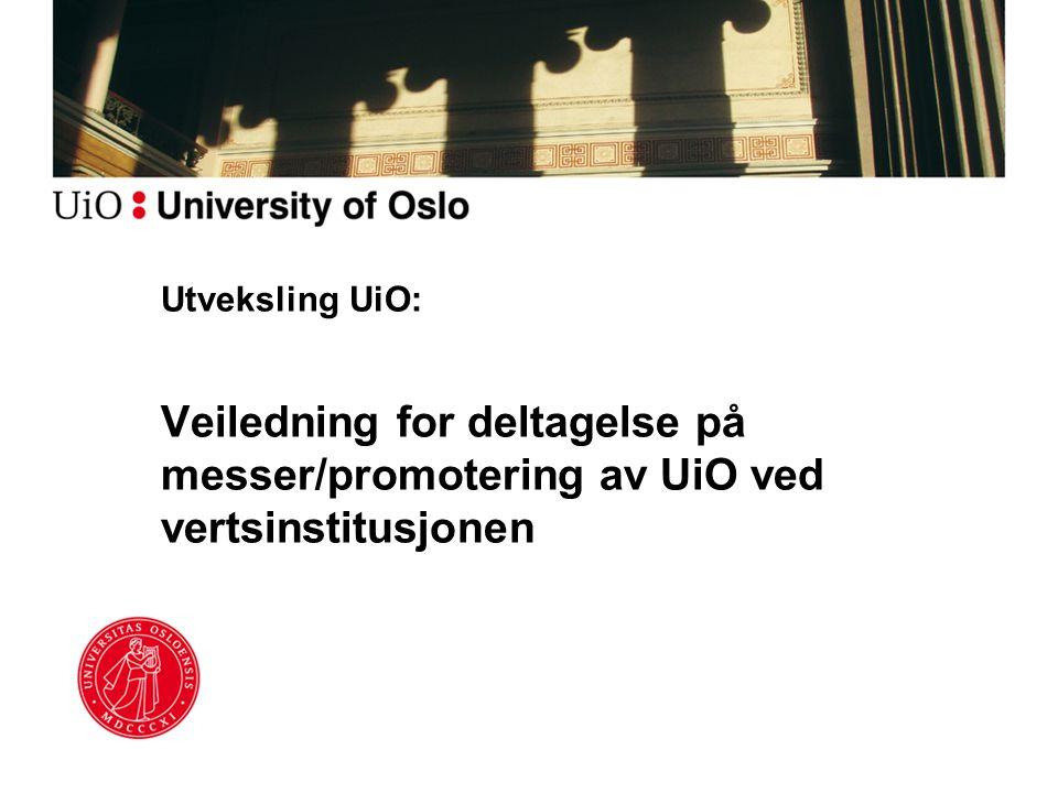 Utveksling UiO: Veiledning for deltagelse på messer/promotering av UiO ved vertsinstitusjonen