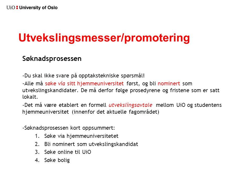 Utvekslingsmesser/promotering Søknadsprosessen -Du skal ikke svare på opptakstekniske spørsmål.