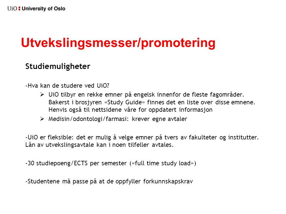Utvekslingsmesser/promotering Studiemuligheter -Hva kan de studere ved UiO.