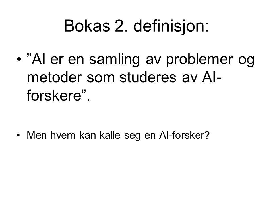 """Bokas 2. definisjon: """"AI er en samling av problemer og metoder som studeres av AI- forskere"""". Men hvem kan kalle seg en AI-forsker?"""
