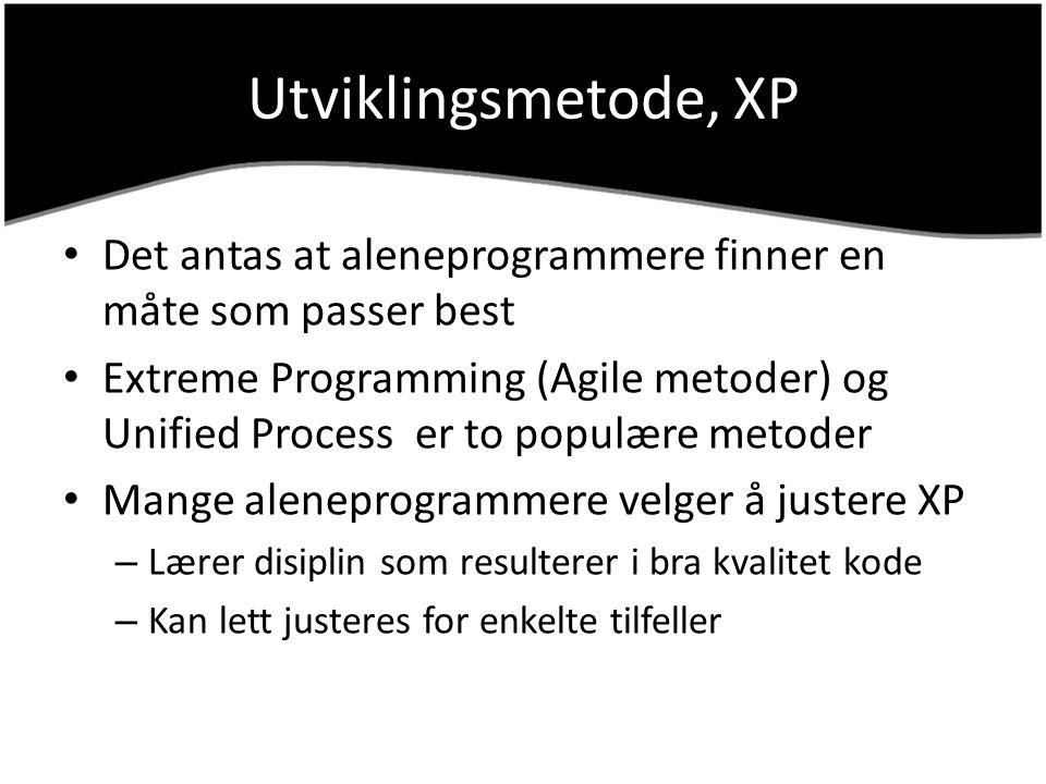Utviklingsmetode, XP Det antas at aleneprogrammere finner en måte som passer best Extreme Programming (Agile metoder) og Unified Process er to populær