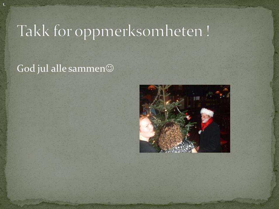 God jul alle sammen t.