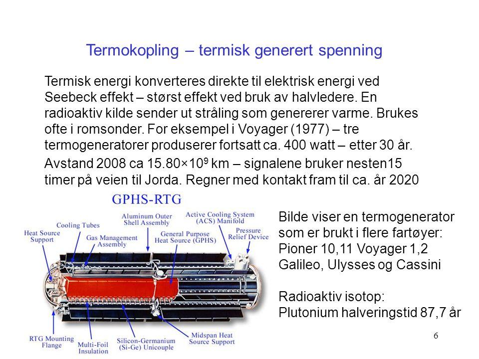 6 Termisk energi konverteres direkte til elektrisk energi ved Seebeck effekt – størst effekt ved bruk av halvledere. En radioaktiv kilde sender ut str