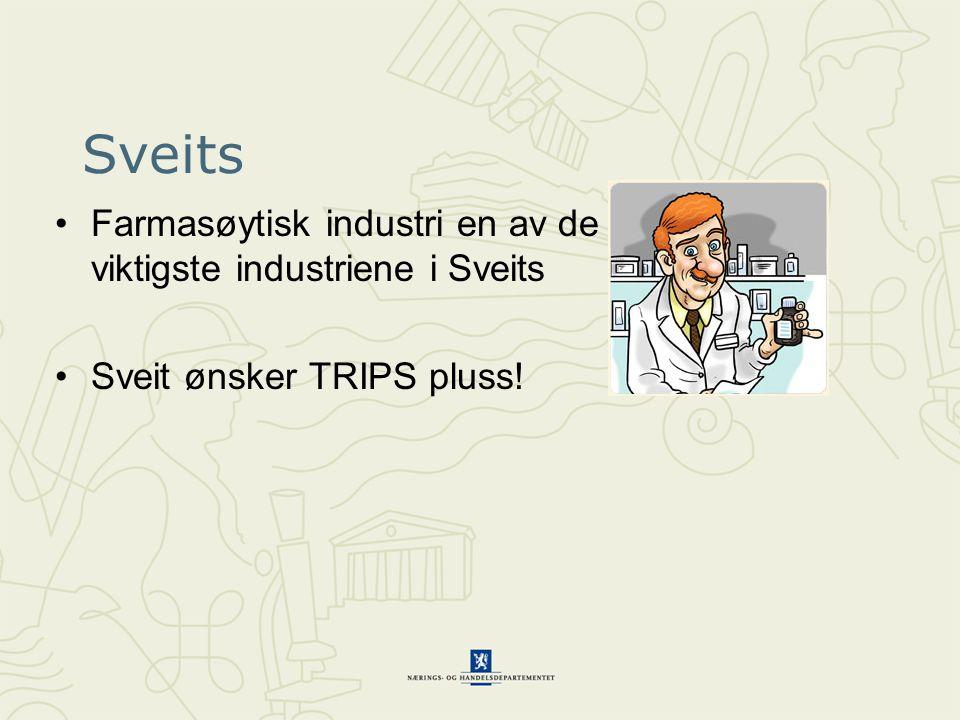 Sveits Farmasøytisk industri en av de viktigste industriene i Sveits Sveit ønsker TRIPS pluss!