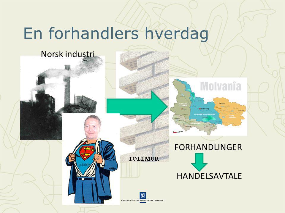 En forhandlers hverdag FORHANDLINGER HANDELSAVTALE Norsk industri