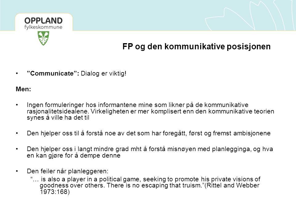 FP og den kommunikative posisjonen Communicate : Dialog er viktig.