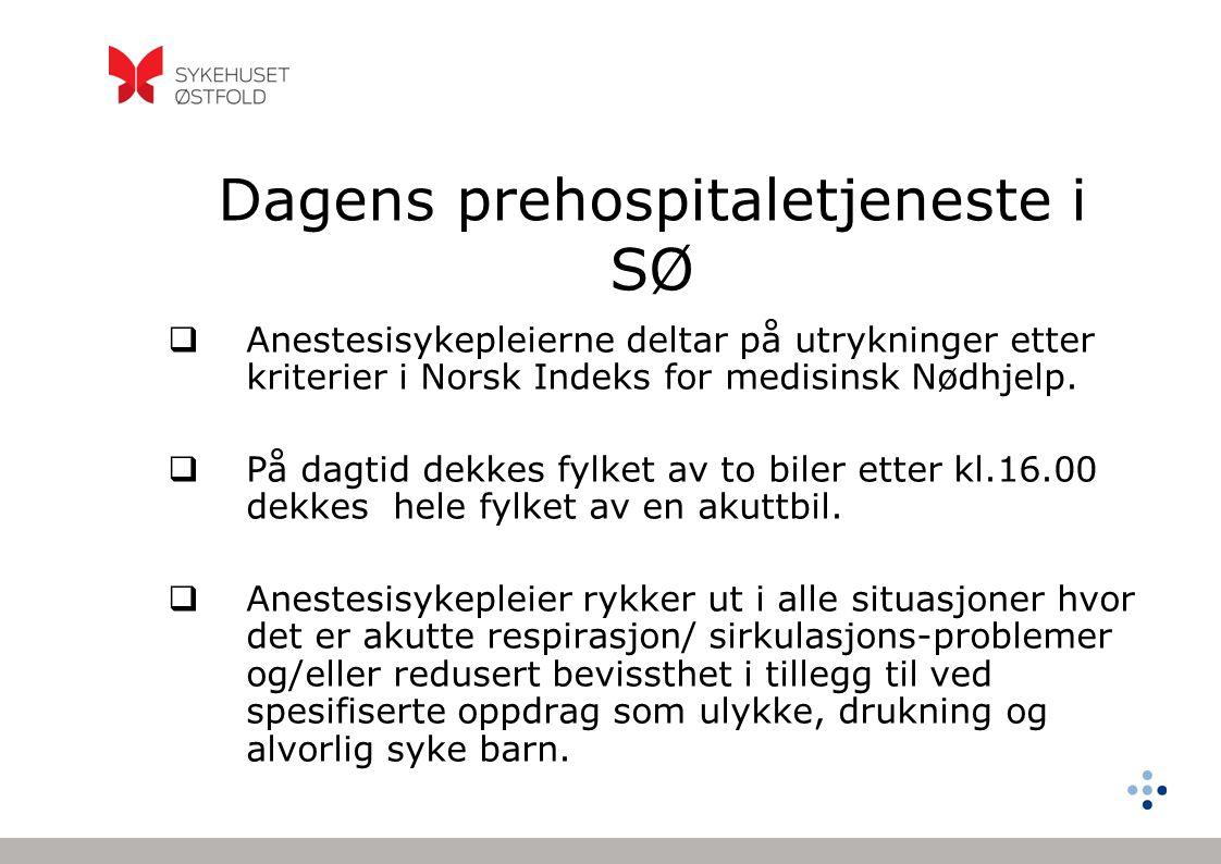 Dagens prehospitaletjeneste i SØ  Anestesisykepleierne deltar på utrykninger etter kriterier i Norsk Indeks for medisinsk Nødhjelp.  På dagtid dekke
