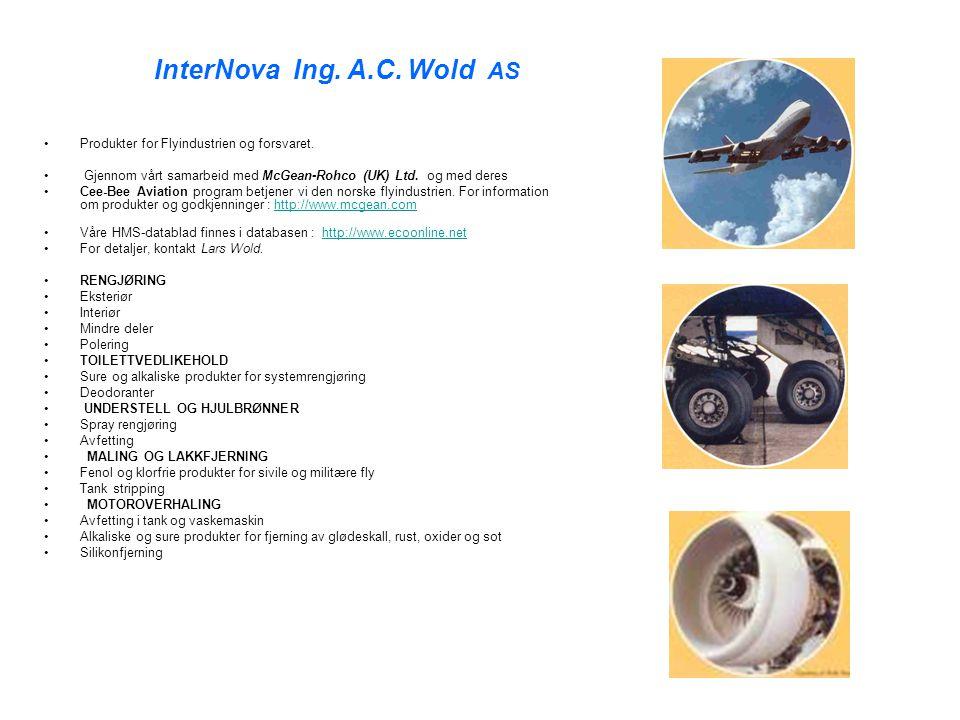 InterNova Ing. A.C. Wold AS Produkter for Flyindustrien og forsvaret. Gjennom vårt samarbeid med McGean-Rohco (UK) Ltd. og med deres Cee-Bee Aviation