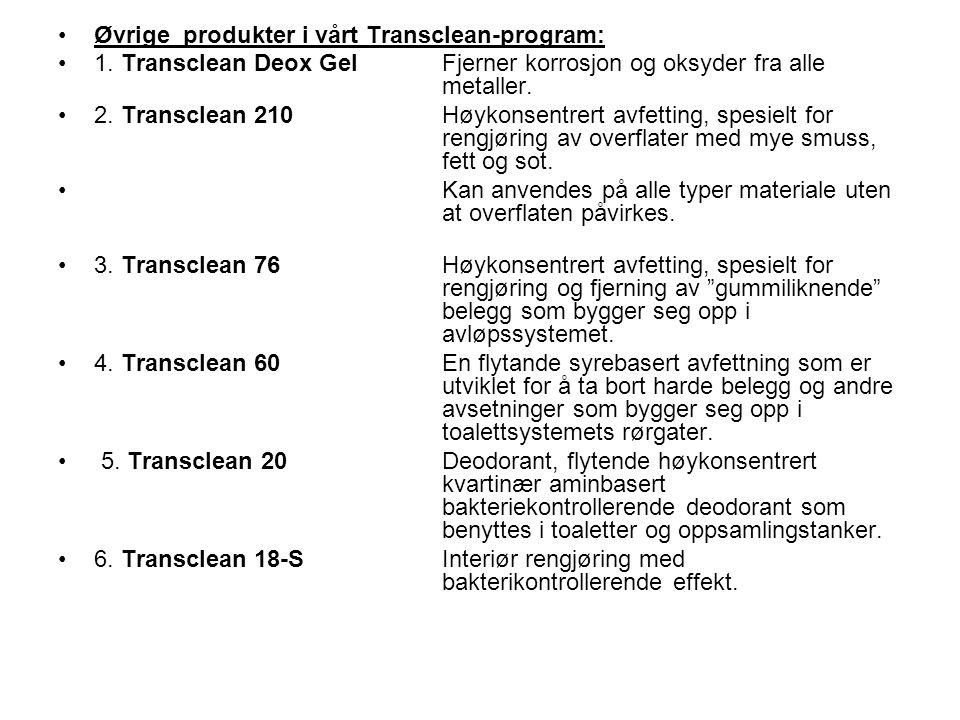 Øvrige produkter i vårt Transclean-program: 1. Transclean Deox GelFjerner korrosjon og oksyder fra alle metaller. 2. Transclean 210Høykonsentrert avfe