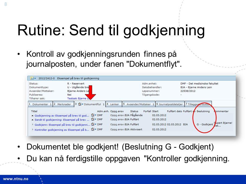 8 Rutine: Send til godkjenning Kontroll av godkjenningsrunden finnes på journalposten, under fanen