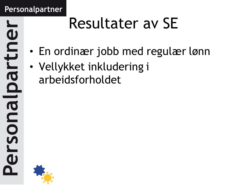 Resultater av SE En ordinær jobb med regulær lønn Vellykket inkludering i arbeidsforholdet