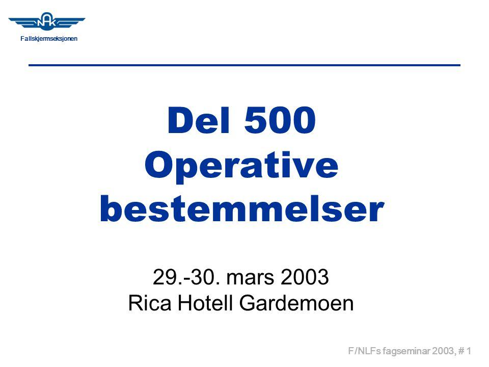 Fallskjermseksjonen F/NLFs fagseminar 2003, # 1 Del 500 Operative bestemmelser 29.-30.