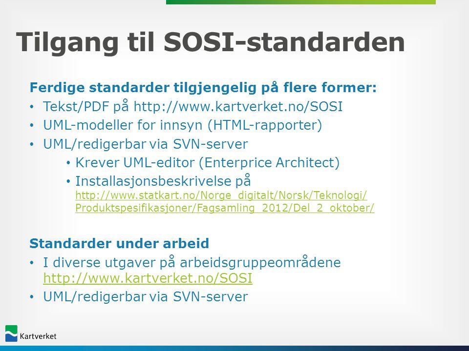 Tilgang til SOSI-standarden Ferdige standarder tilgjengelig på flere former: Tekst/PDF på http://www.kartverket.no/SOSI Tekst/PDF på http://www.kartve