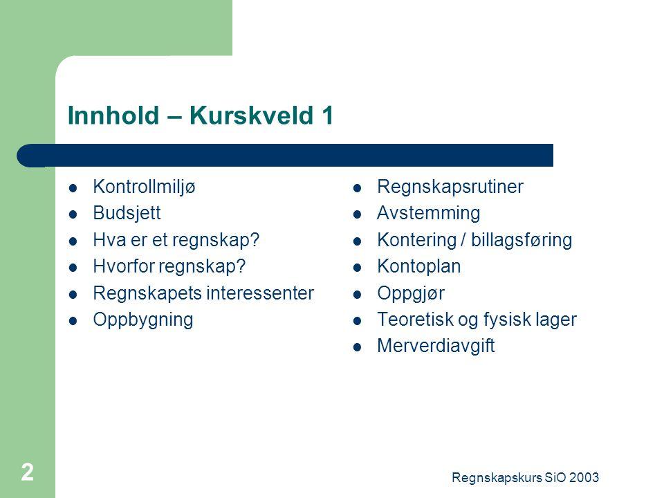 Regnskapskurs SiO 2003 13 Hva er et budsjett.