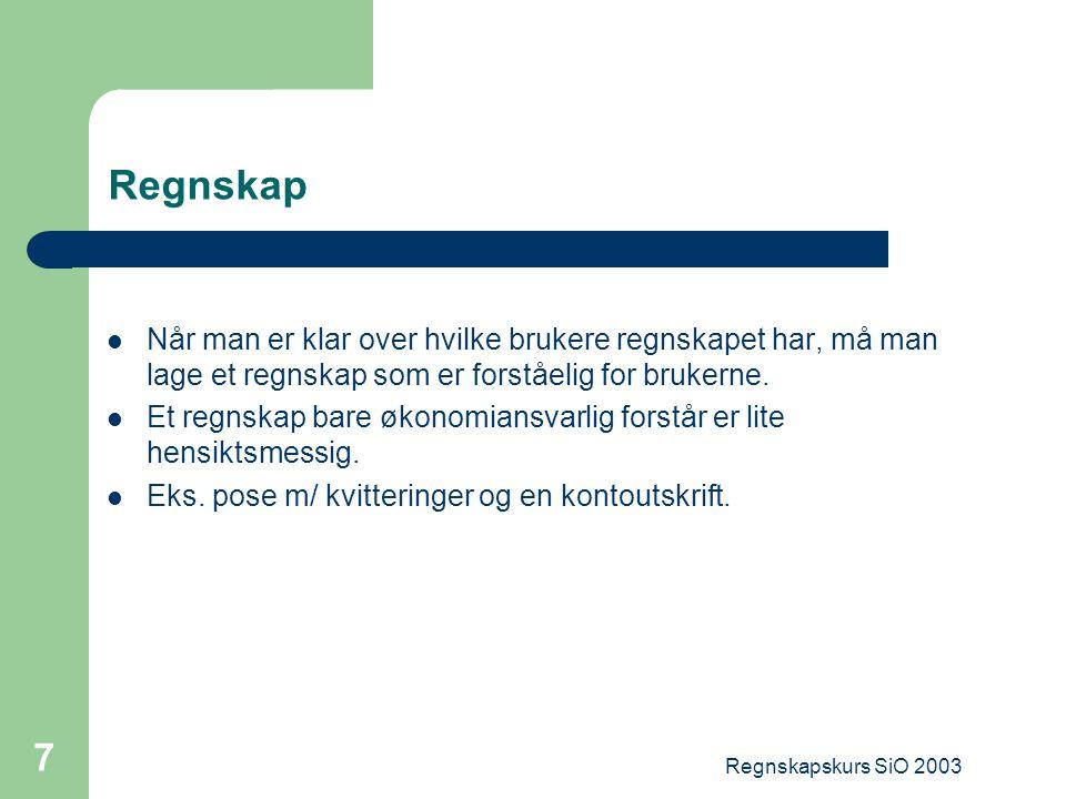 Regnskapskurs SiO 2003 8 Regnskap Et regnskap starter med en Inngående balanse.