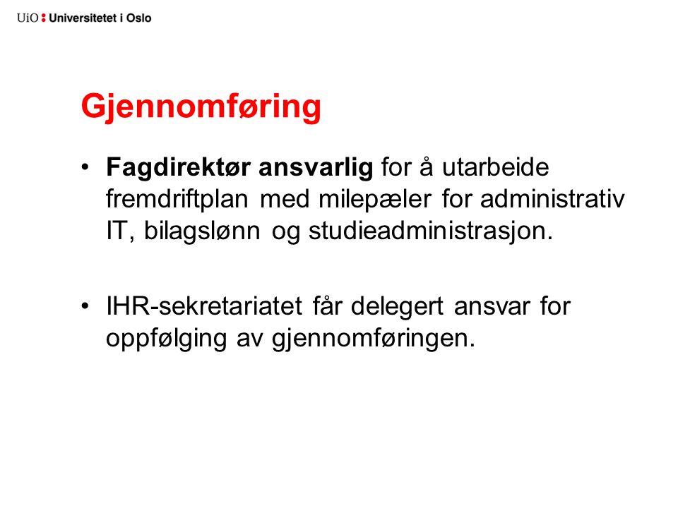 Gjennomføring Fagdirektør ansvarlig for å utarbeide fremdriftplan med milepæler for administrativ IT, bilagslønn og studieadministrasjon.
