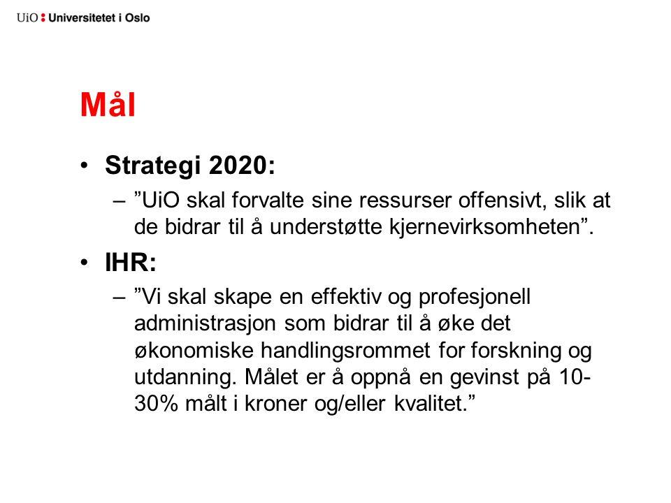 Mål Strategi 2020: – UiO skal forvalte sine ressurser offensivt, slik at de bidrar til å understøtte kjernevirksomheten .