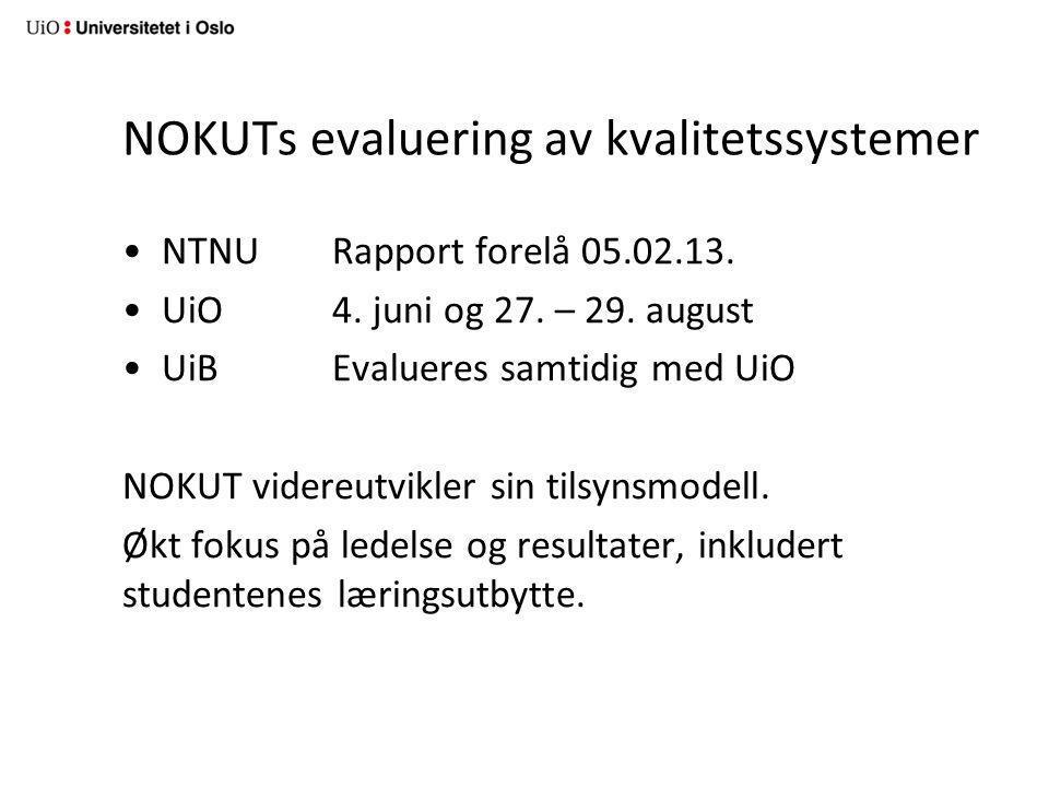 NOKUTs evaluering av kvalitetssystemer NTNU Rapport forelå 05.02.13.