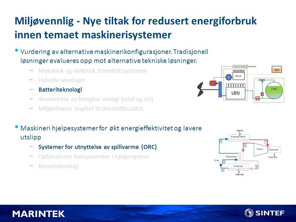 Miljøvennlig - Nye tiltak for redusert energiforbruk innen temaet maskinerisystemer Vurdering av alternative maskinerikonfigurasjoner. Tradisjonell lø