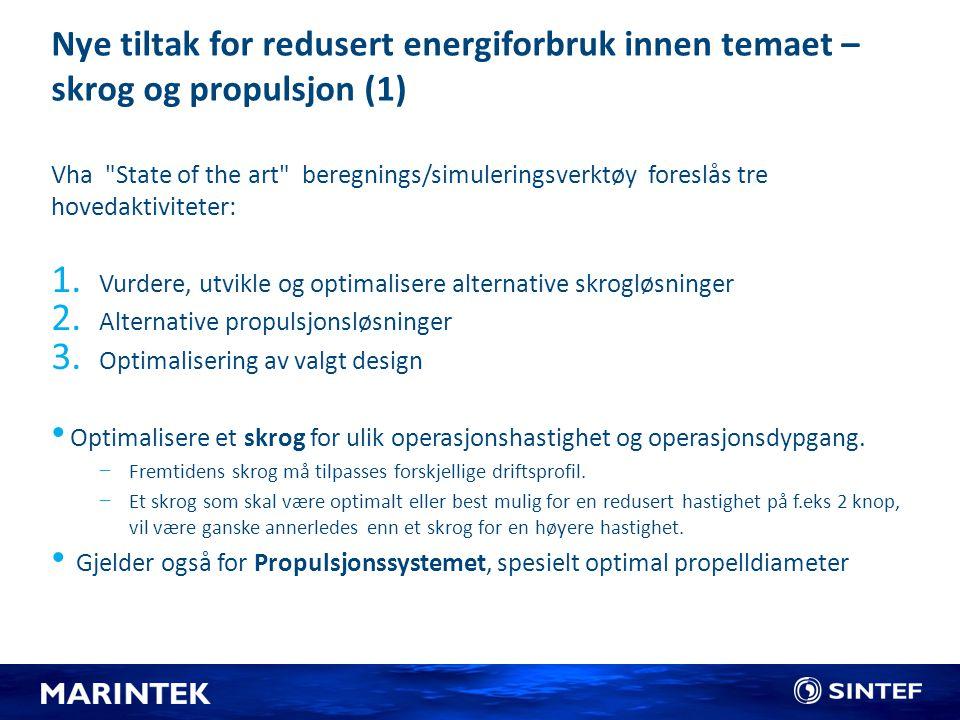 Nye tiltak for redusert energiforbruk innen temaet – skrog og propulsjon (1) Vha