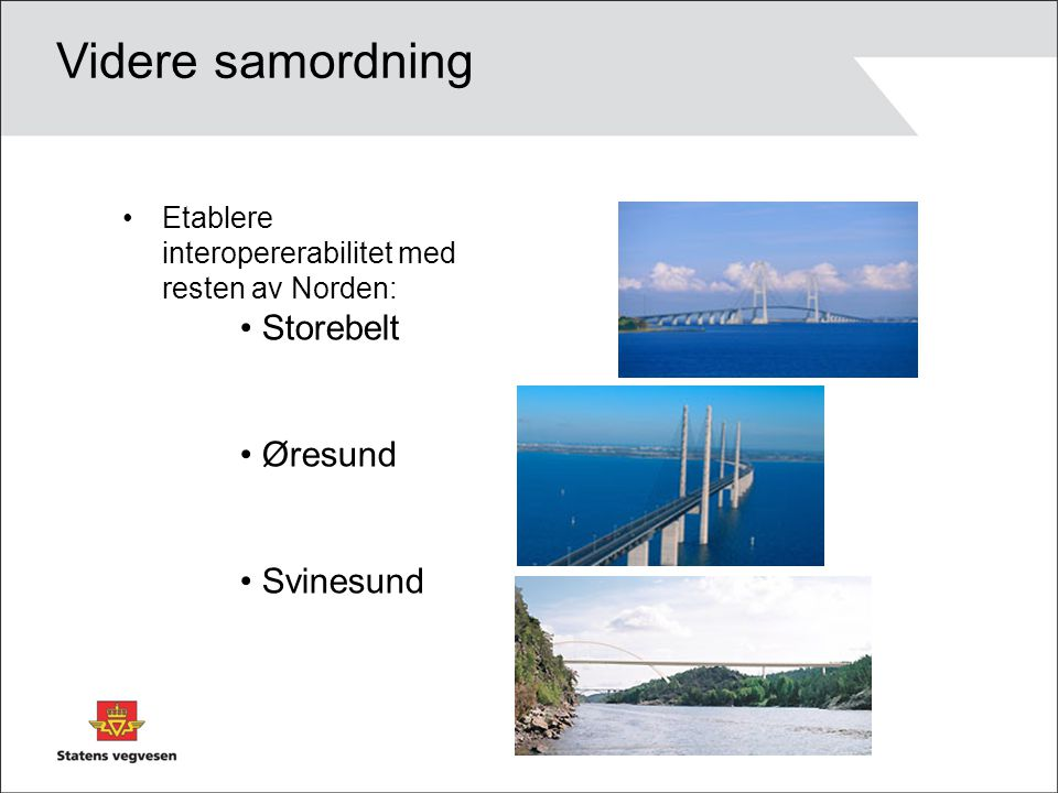 Etablere interopererabilitet med resten av Norden: Videre samordning Storebelt Øresund Svinesund
