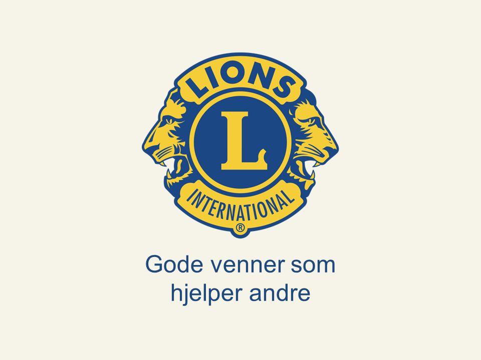Til tjeneste Lions Norge www.lions.no Gode venner som hjelper andre