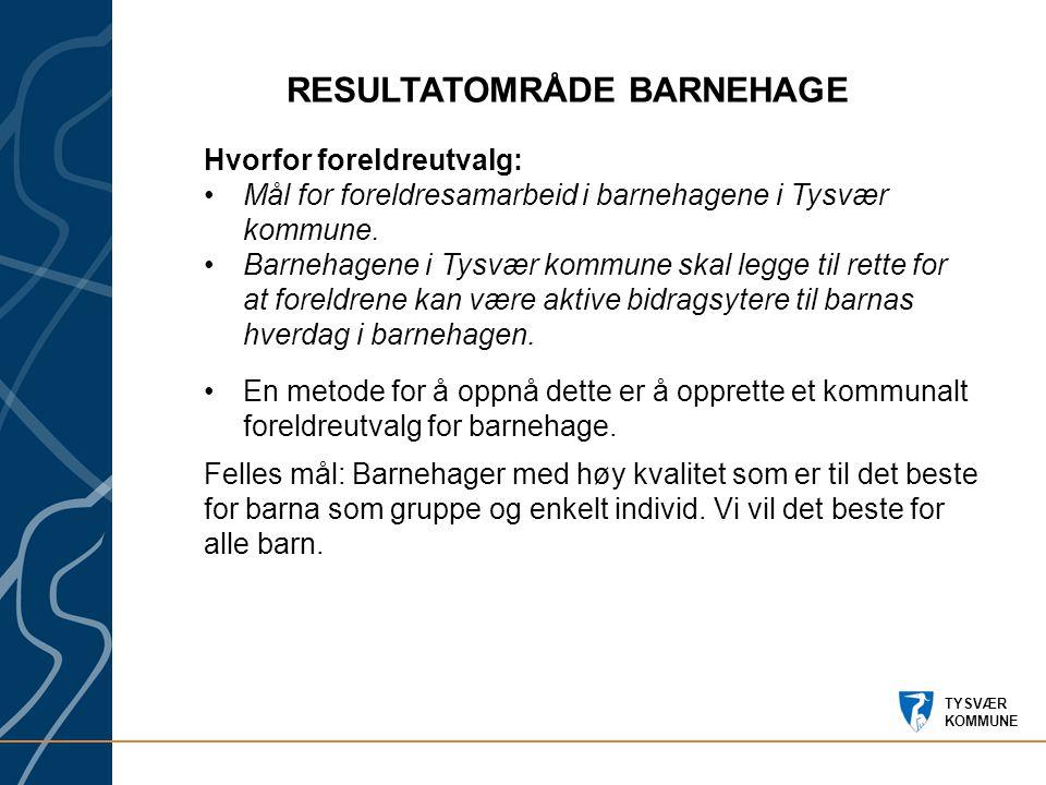 TYSVÆR KOMMUNE Hvorfor foreldreutvalg: Mål for foreldresamarbeid i barnehagene i Tysvær kommune.