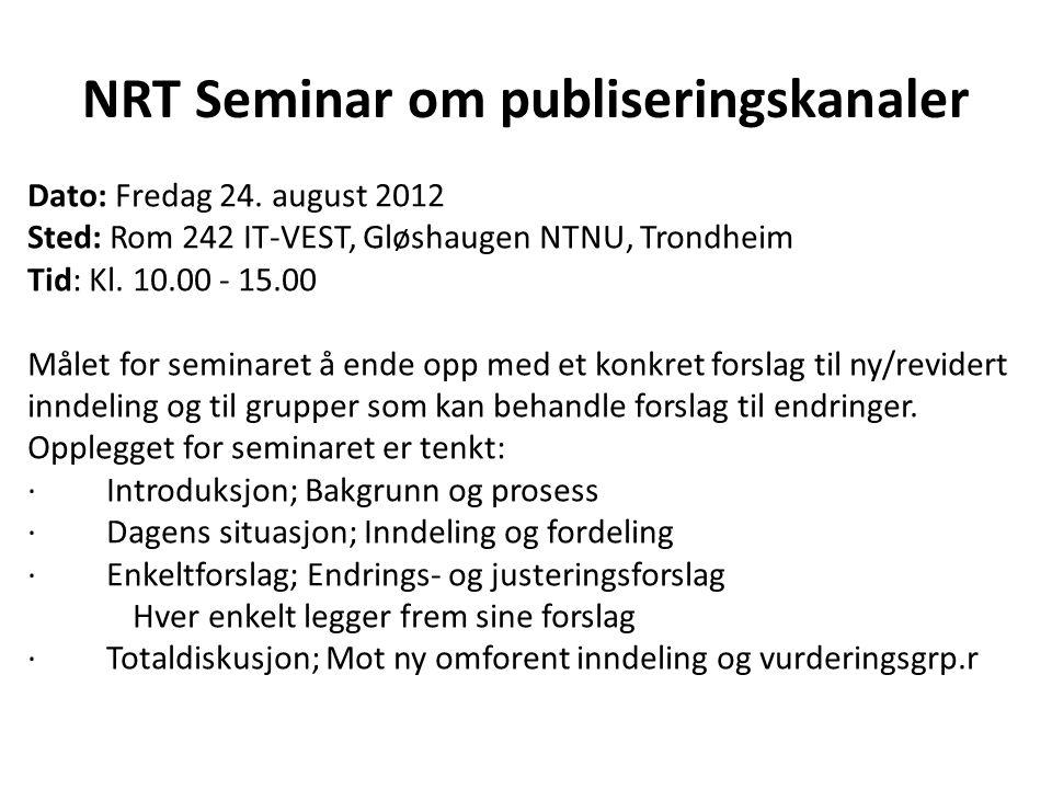 NRT Seminar om publiseringskanaler Dato: Fredag 24.