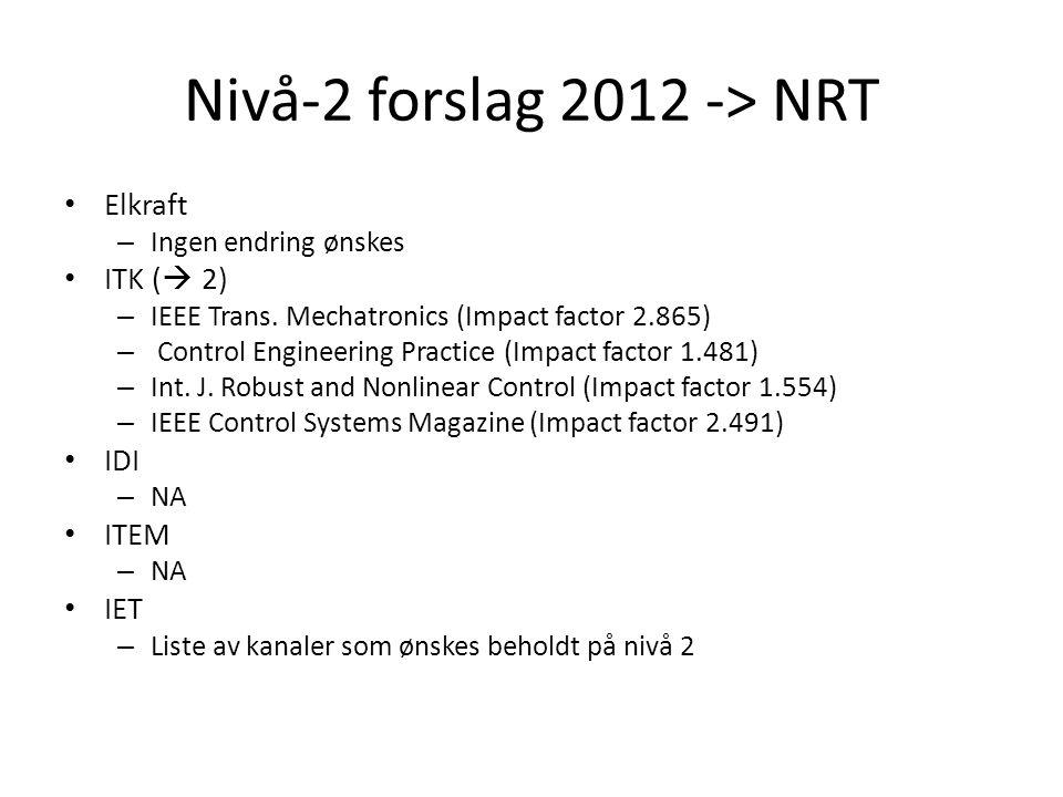 Nivå-2 forslag 2012 -> NRT Elkraft – Ingen endring ønskes ITK (  2) – IEEE Trans.