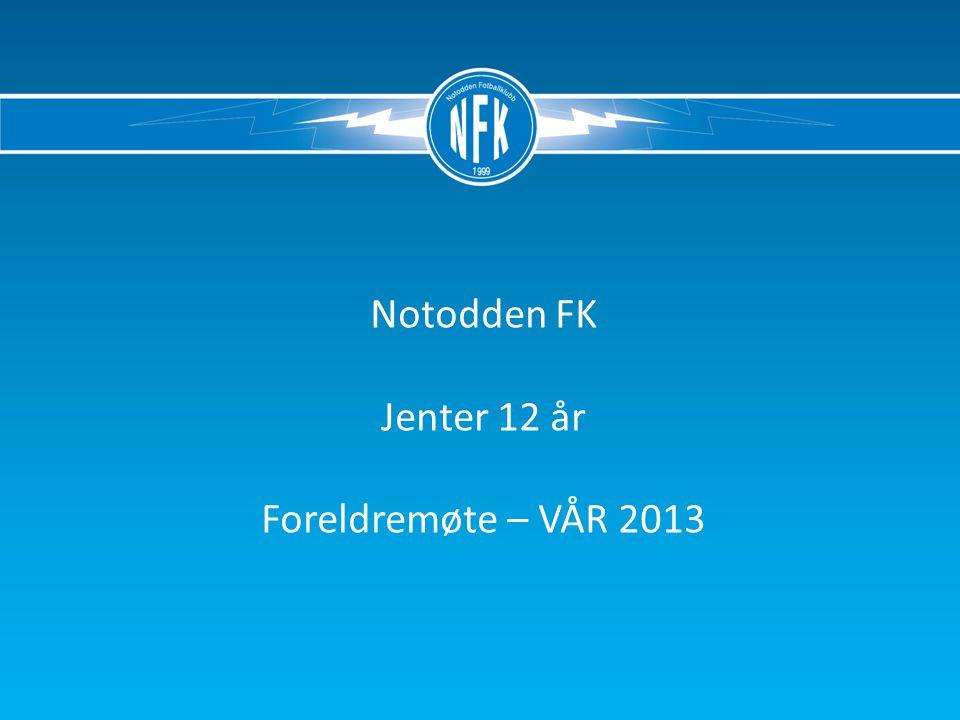 Notodden FK Jenter 12 år Foreldremøte – VÅR 2013