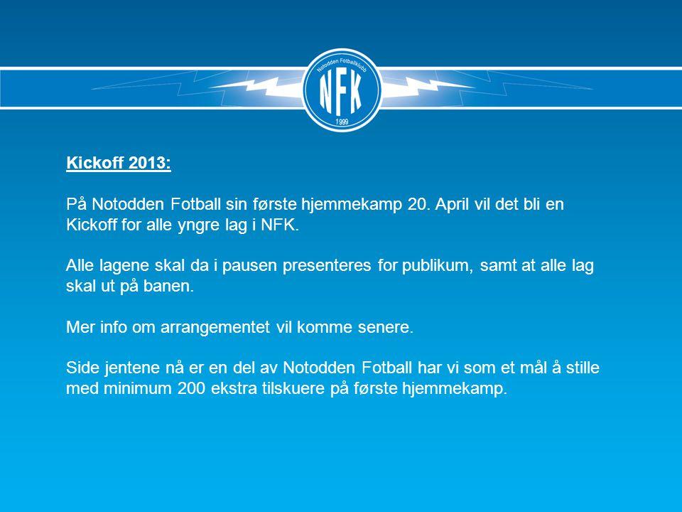 Kickoff 2013: På Notodden Fotball sin første hjemmekamp 20.