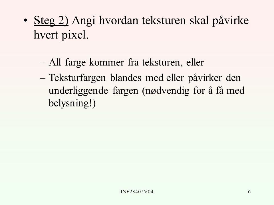 INF2340 / V046 Steg 2) Angi hvordan teksturen skal påvirke hvert pixel.