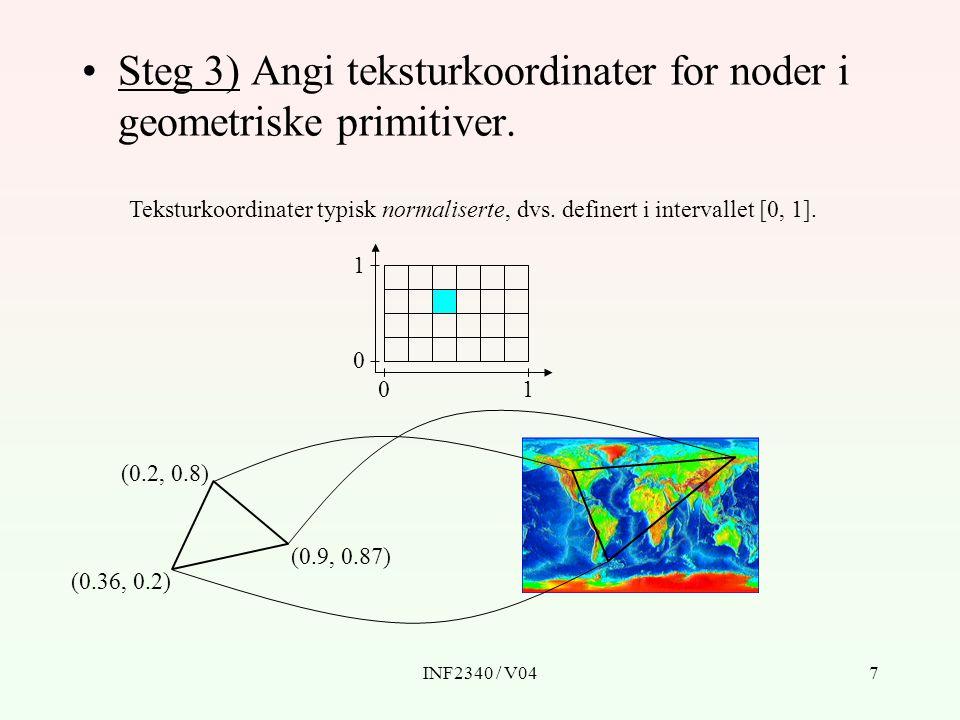 INF2340 / V047 Steg 3) Angi teksturkoordinater for noder i geometriske primitiver.