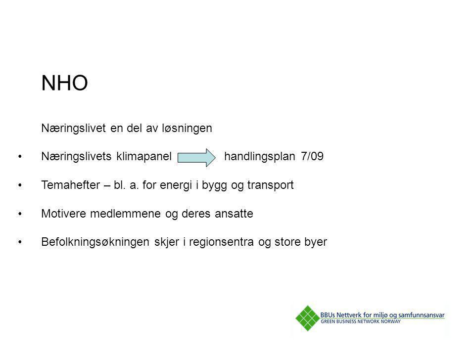 NHO Næringslivet en del av løsningen Næringslivets klimapanel handlingsplan 7/09 Temahefter – bl. a. for energi i bygg og transport Motivere medlemmen