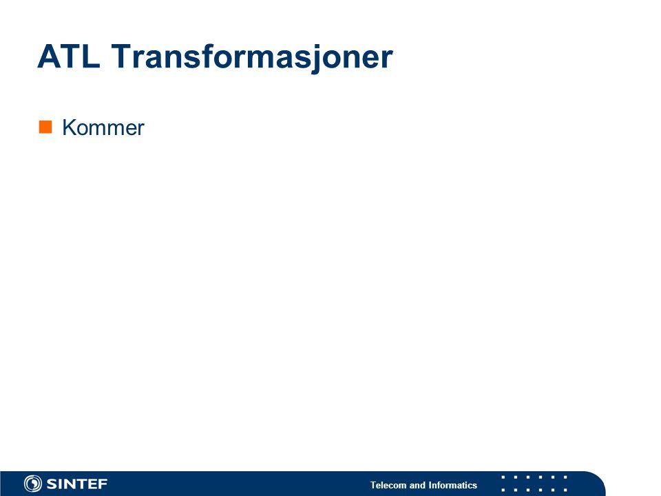 Telecom and Informatics ATL Transformasjoner Kommer
