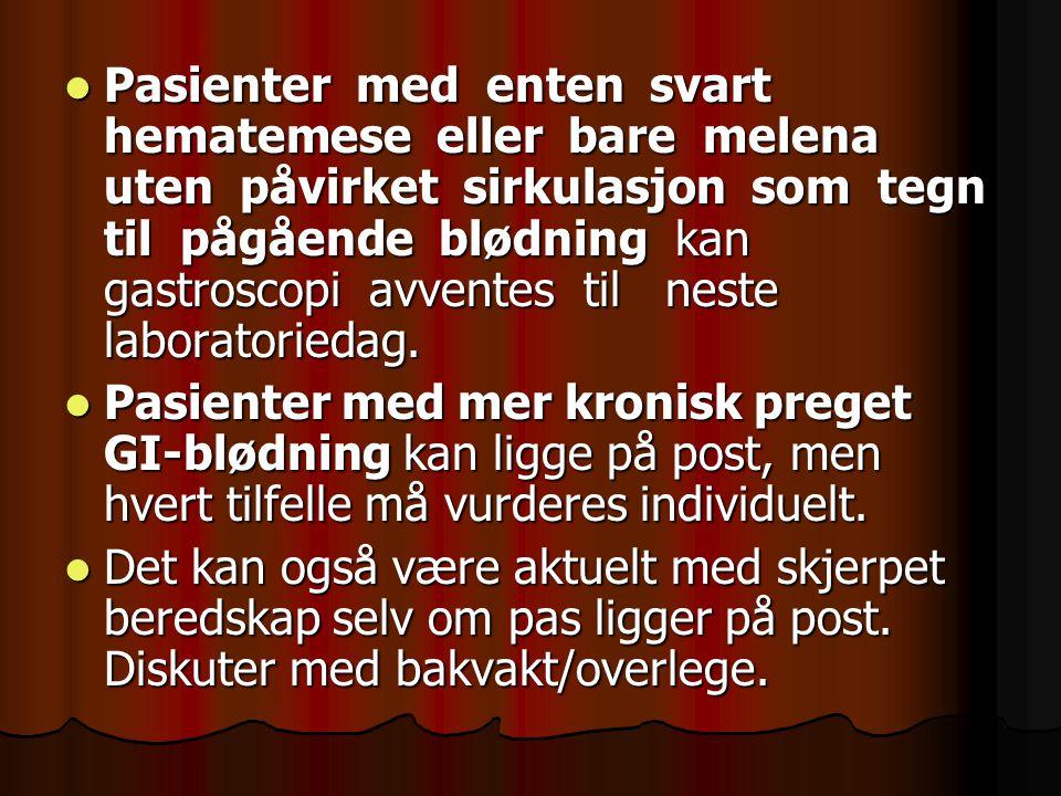 Utredning\Anamnese Grundig anamnese på blødningens karakter, (eks oppkast av vanlig mageinnhold, deretter blodig oppkast tyder på Mallory Weisslesjon, rødt blod på normal avf eller blodig diare, rød eller svart melena), Ulcusdypepsi, medikamenter (spes NSAID, marevan), leversykdom.