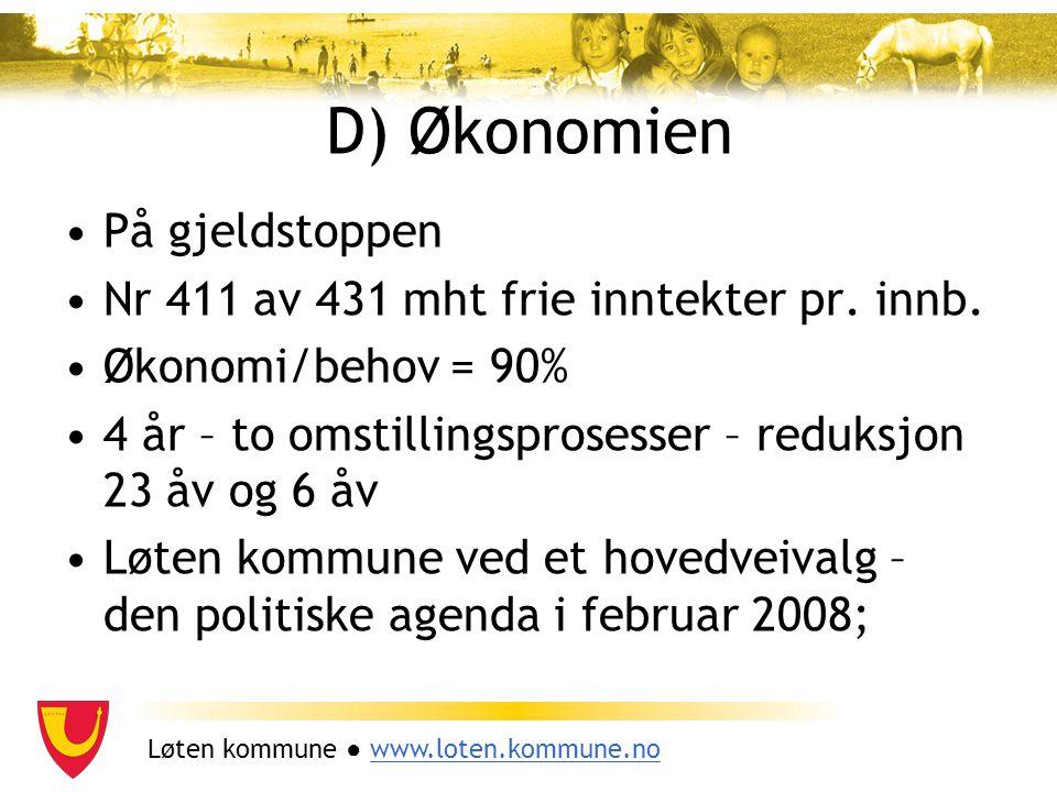 Løten kommune ● www.loten.kommune.nowww.loten.kommune.no D) Økonomien På gjeldstoppen Nr 411 av 431 mht frie inntekter pr. innb. Økonomi/behov = 90% 4