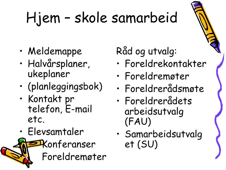 Hjem – skole samarbeid Meldemappe Halvårsplaner, ukeplaner (planleggingsbok) Kontakt pr telefon, E-mail etc.