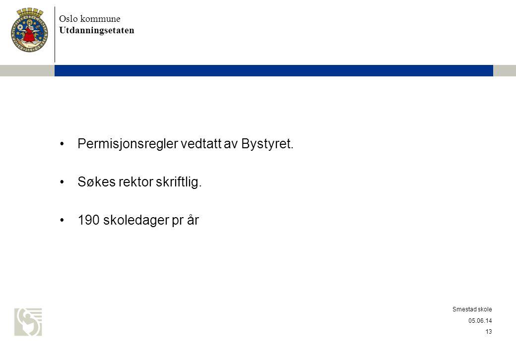 Oslo kommune Utdanningsetaten Permisjonsregler vedtatt av Bystyret.