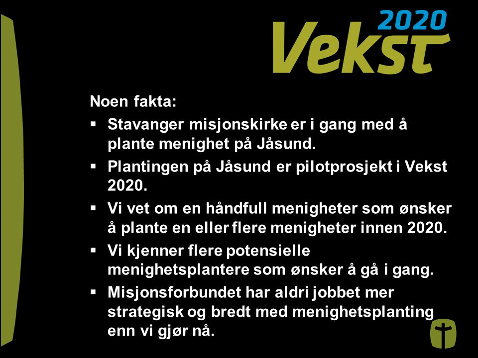 Noen fakta:  Stavanger misjonskirke er i gang med å plante menighet på Jåsund.