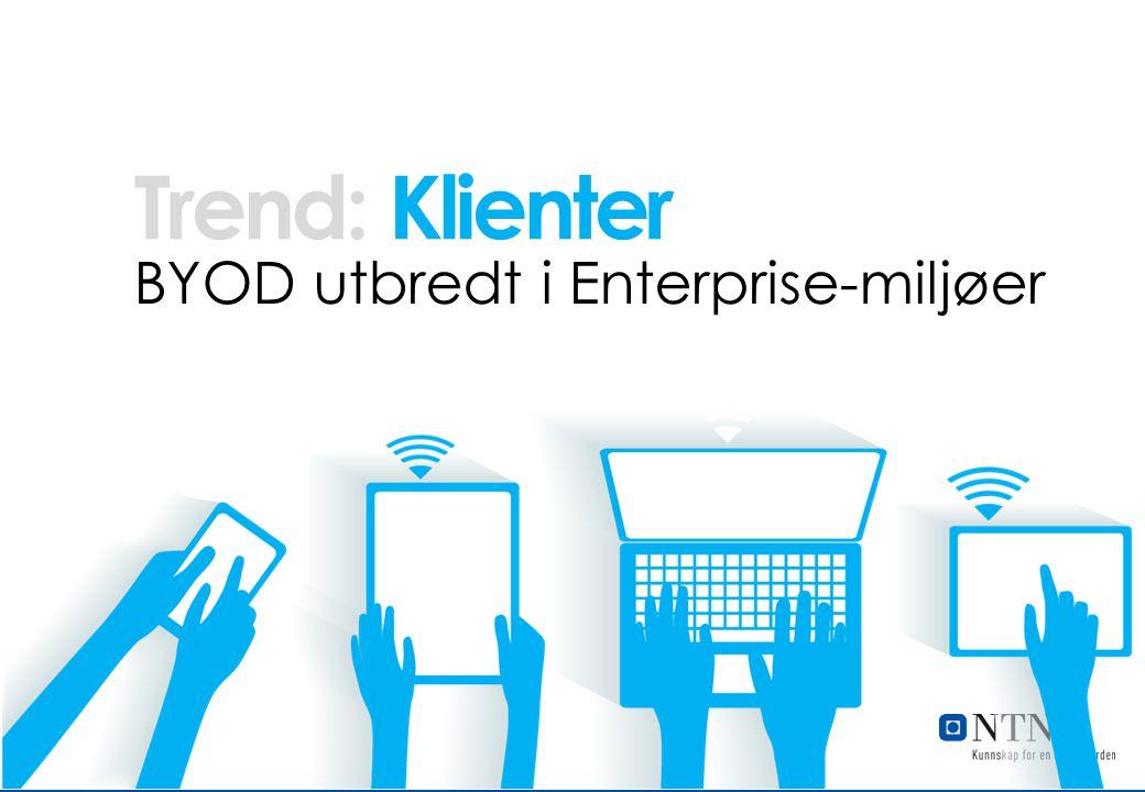 Klienter BYOD utbredt i Enterprise-miljøer